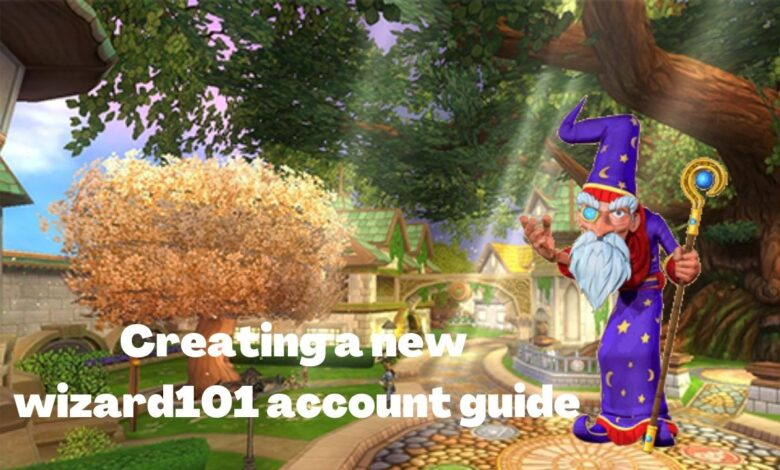 Creating a new wizard101 account guide